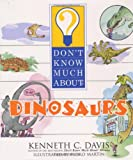 Don't Know Much About Dinosaurs (0060286199) by Davis, Kenneth C.