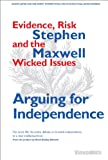 Arguing for Independence: Evidence, Risk and the Wicked Issues