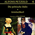 Die polnische Jüdin   Alfons Petzold