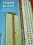 Tower Block: Modern Public Housing in England, Scotland, Wales, and Northern Ireland (Paul Mellon Centre for Studies) (0300054440) by Muthesius, Stefan