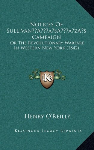 Notices of Sullivana Acentsacentsa A-Acentsa Acentss Campaign: Or the Revolutionary Warfare in Western New York (1842)