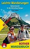 Leichte Wanderungen - Genusstouren in den Münchner Bergen: 40 Touren zwischen Garmisch und Chiemgau. Mit GPS-Daten (Rother Wanderbuch)