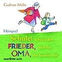 Schule! schreit der Frieder, und die Oma, die kommt mit Hörspiel von Gudrun Mebs Gesprochen von: Peter Matic