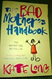Kate Long The Bad Mother's Handbook