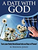 img - for A Date with God Instructional Guide: Turn your Time with God Into an Hour of Power book / textbook / text book