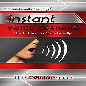 Instant Voice Training Audiobook
