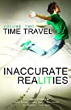 img - for Inaccurate Realities #2: Time Travel (Volume 2) book / textbook / text book