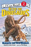 img - for After the Dinosaurs: Mammoths and Fossil Mammals (I Can Read Book 2) book / textbook / text book