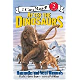 After the Dinosaurs: Mammoths and Fossil Mammals (I Can Read Book 2) ~ Charlotte Lewis Brown