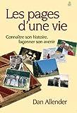 echange, troc Dan Allender - Les Pages d'une Vie-Connaitre Son Histoire, Faconner Son Avenir