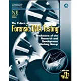The Future of Forensic DNA Testing: Predictions of the Research and Development Working Group