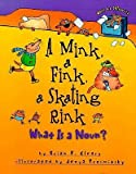 A Mink, a Fink, a Skating Rink: What Is a Noun? (Words Are Categorical) (0756968836) by Cleary, Brian P.