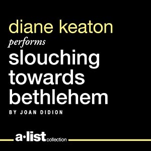 Slouching Towards Bethlehem | [Joan Didion]