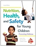 img - for Nutrition, Health and Safety for Young Children: Promoting Wellness (2nd Edition) book / textbook / text book