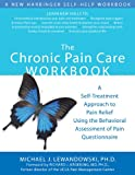 The Chronic Pain Care Workbook: A Self-Treatment Approach to Pain Relief Using the Behavioral Assessment of Pain Questionnaire