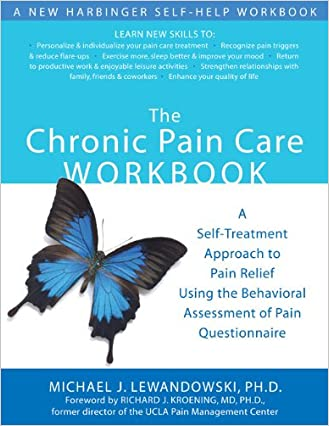 The Chronic Pain Care Workbook: A Self-Treatment Approach to