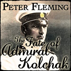 The Fate of Admiral Kolchak  Audiobook