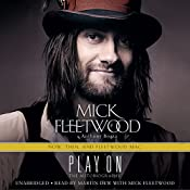 Play On: Now, Then, and Fleetwood Mac: The Autobiography | [Mick Fleetwood, Anthony Bozza]