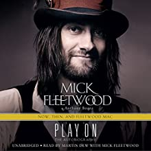 Play On: Now, Then, and Fleetwood Mac: The Autobiography (       UNABRIDGED) by Mick Fleetwood, Anthony Bozza Narrated by Martin Dew, Mick Fleetwood