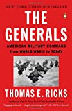 Thomas E Ricks The Generals: American Military Command from World War II to Today