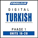 Turkish Phase 1, Unit 16-20: Learn to Speak and Understand Turkish with Pimsleur Language Programs  by Pimsleur