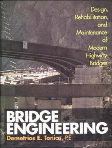 Bridge Engineering: Design, Rehabilitation, and Maintenance of Modern Highway Bridges