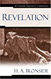 Revelation (Ironside Expository Commentaries) (0825429099) by Ironside, H. A.