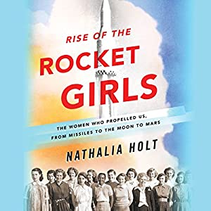 Rise of the Rocket Girls Audiobook