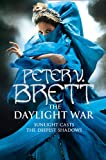 Peter V. Brett The Daylight War (The Demon Cycle, Book 3): 3/3