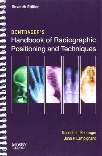 Bontrager's Handbook of Radiographic Positioning and...