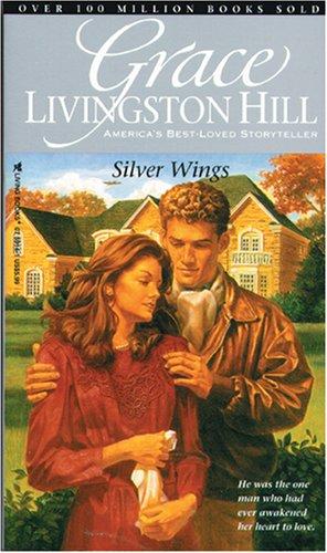 Silver Wings (Grace Livingston Hill #37), Grace Livingston Hill