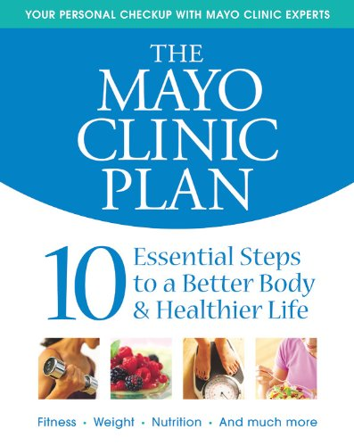 the-mayo-clinic-plan-10-essential-steps-to-a-better-body-healthier-life