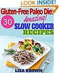 Paleo Diet: Amazing Gluten-Free Paleo...