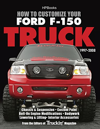 How to Customize Your Ford F-150 Truck, 1997-2008 HP1529: Chassis & Suspension, Custom Paint, Bolt-On Engine Modifications, Bodywork, Lowering & Lifting, Interior Accessories (F150 Trucks compare prices)