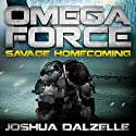 Savage Homecoming: Omega Force 3 Audiobook by Joshua Dalzelle Narrated by Paul Heitsch