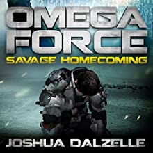 Savage Homecoming: Omega Force 3 (       UNABRIDGED) by Joshua Dalzelle Narrated by Paul Heitsch