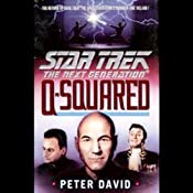 Star Trek, The Next Generation: Q-Squared | [Peter David]