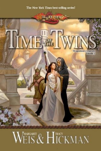 Time of the Twins: Legends, Volume One (Dragonlance Legends) by Peter MacNicol, Tracy Hickman, Margaret Weis