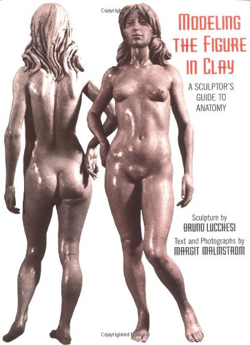 Modeling the Figure in Clay, 30th Anniversary Edition: A...
