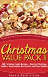 Christmas Value Pack II - 200 Christmas Cookie Recipes - Assorted Christmas Cookies, Drop Cookies, Bar Cookies and Sliced Cookies (The Ultimate Christmas Recipes and Recipes For Christmas Collection)