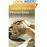 Simplemente Proverbios (Spanish Edition)