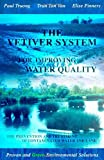The Vetiver System For Improving Water Quality: The Prevention And Treatment Of Contaminated Water And Land