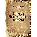 Mino da Fiesole (Italian Edition)