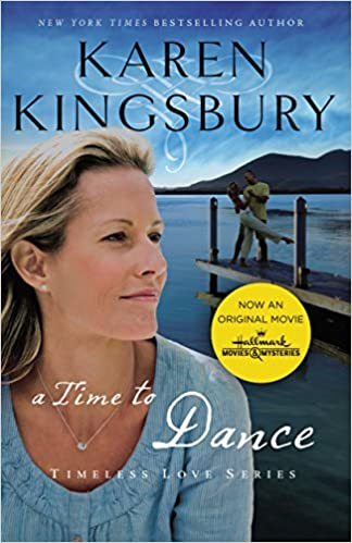 A Time to Dance: Newly Repackaged Edition (Timeless Love Series Book 1)
