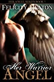 Her Warrior Angel (Her Angel Romance Series Book 3) (English Edition)