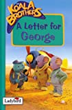 A Letter for George (Koala Brothers)