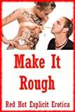 img - for Make it Rough: Twenty Rough Sex Erotica Stories book / textbook / text book