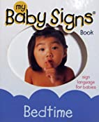 My Baby Signs Book; Bedtime