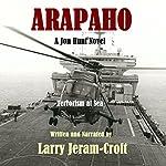 Arapaho: Jon Hunt, Book 4 | Larry Jeram-Croft