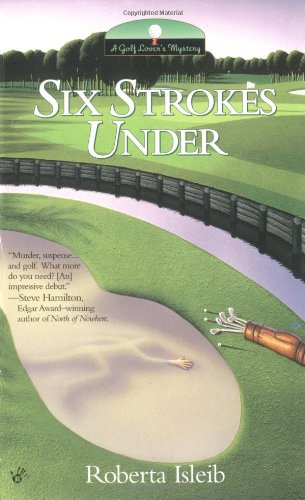 Six Strokes Under (Golf Lover's Mysteries)